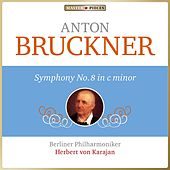 Bruckner: Symphony No. 8 in C Minor von Berliner Philharmoniker