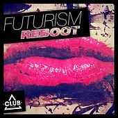 Futurism Reboot by Various Artists