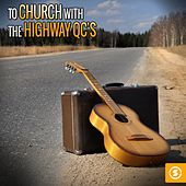 To Church with The Highway Q.C.'s de The Highway Q.C.'s
