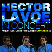 Héctor Lavoe In Concert, August 1986, Callao, Peru (Live) [Remastered] by Hector Lavoe