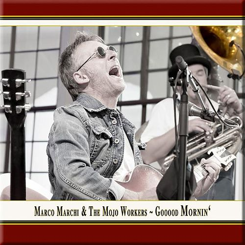 Gooood Mornin' (Live) by Marco Marchi