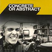 Concrete Or Abstract by Coshmar