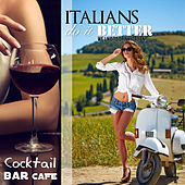 ITALIANS DO IT BETTER (Cocktail Bar Cafè We Like To Drink Italian!) von Various Artists