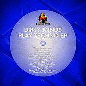 Dirty Minds Play Techno Ep by Various Artists
