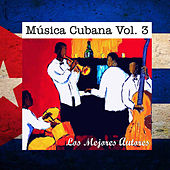 Música Cubana, Vol. 3 los Mejores Autores de Various Artists