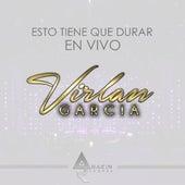 Esto Tiene Que Durar ( En Vivo ) by Virlan Garcia