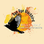 Bye Bye Blackbird von Billy May