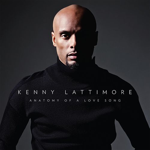 Anatomy Of A Love Song by Kenny Lattimore