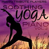 Soothing Yoga Piano, Vol. 2 de Piano Dreamers