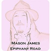 Epiphany Road by Mason James