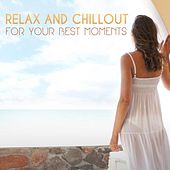 Relax and Chillout for Your Best Moments de Various Artists