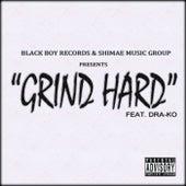 Grind Hard by Dra-Ko