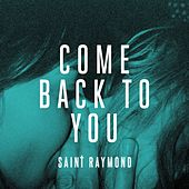 Come Back To You by Saint Raymond