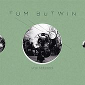 Live Sessions by Tom Butwin