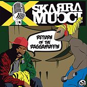 Return of the Raggamuffin by Skarra Mucci