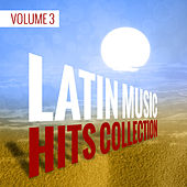 Latin Music Hits Collection (Volume 3) by Various Artists