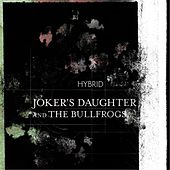 Hybrid by Joker's Daughter