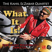What It Is! by Kahil El'Zabar