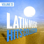 Latin Music Hits Collection (Volume 13) by Various Artists
