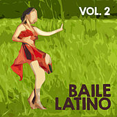 Baile Latino (Volumen 2) by Various Artists