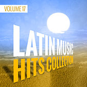 Latin Music Hits Collection (Volume 17) by Various Artists