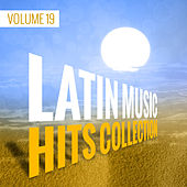 Latin Music Hits Collection (Volume 19) by Various Artists