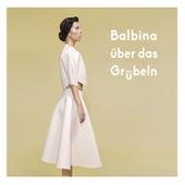 Über das Grübeln by Balbina