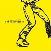 Greatest Hits? by As Friends Rust