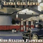 Gas Station Flowers de Linda Gail Lewis