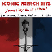 Iconic French Hits from Way Back When! de Various Artists