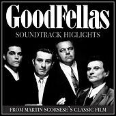 Goodfellas - Soundtrack Highlights from Martin Scorsese's Classic Film by Various Artists