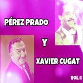Pérez Prado y Xavier Cugat, Vol. 4 by Various Artists