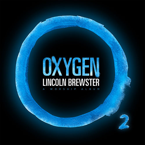 Oxygen by Lincoln Brewster