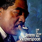 Goin' to Chicago Blues de Jimmy Witherspoon