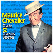 Maurice Chevalier Chante 32 Chansons Superbes de Maurice Chevalier