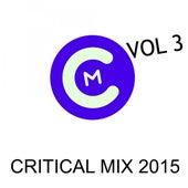 Critical Mix 2015, Vol. 3 de Various Artists