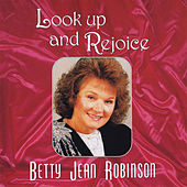 Look Up and Rejoice von Betty Jean Robinson