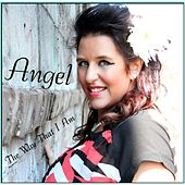 The Way That I Am by Angel