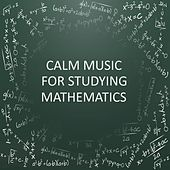 Calm Music For Studying Mathematics by Various Artists
