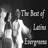 The Best of Latins Evergreens von Various Artists