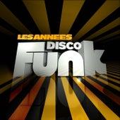 Les années Disco Funk (Les plus gros tubes Disco Funk) de Various Artists