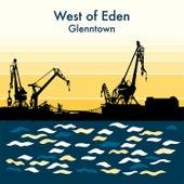 Glenntown von West Of Eden