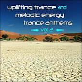 Uplifting Trance and Melodic Energy Trance Anthems, Vol. 2 de Various Artists