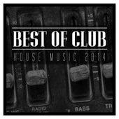 Best of Club House Music 2014 von Various Artists