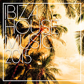 Ibiza House Music 2015 de Various Artists