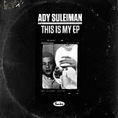 This is My EP by Ady Suleiman