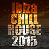 Ibiza Chill House 2015 de Various Artists
