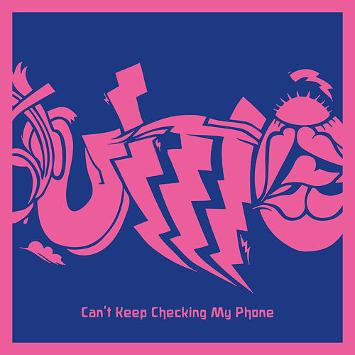 Can't Keep Checking My Phone by Unknown Mortal Orchestra