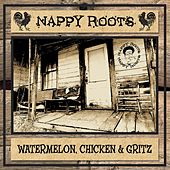 Watermelon, Chicken And Gritz by Nappy Roots