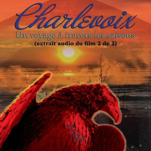 Charlevoix: Un voyage à travers les saisons (Trame sonore du film, Pt. 2 de 2) by Suzie Gagnon